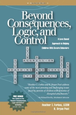 Beyond Consequences, Logic, and Control by Heather T. Forbes