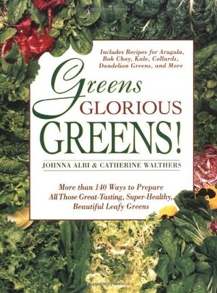 Greens Glorious Greens! by Johnna Albi