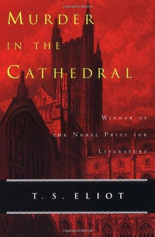 Murder in the Cathedral by T.S. Eliot