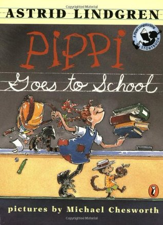 Pippi Goes to School by Astrid Lindgren
