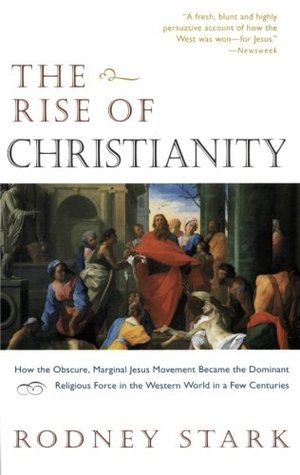 The Rise of Christianity by Rodney Stark