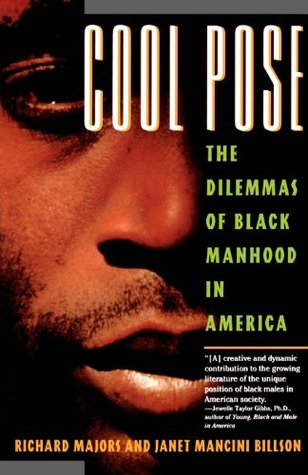 Cool Pose: The Dilemmas of Black Manhood in America