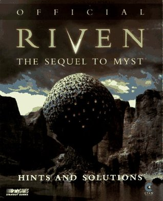 Download free Official Riven Hints and Solutions: The Sequel to Myst (Bradygames Strategy Guides) PDF
