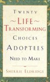 Twenty Life Transforming Choices Adoptees Need to Make