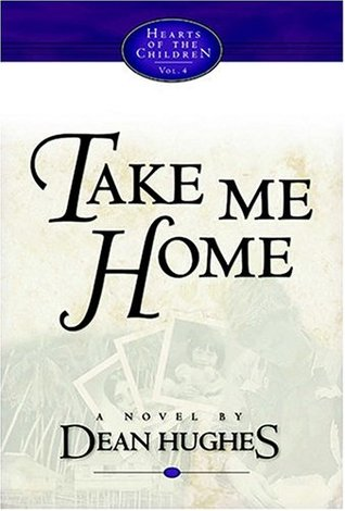 Take Me Home by Dean Hughes
