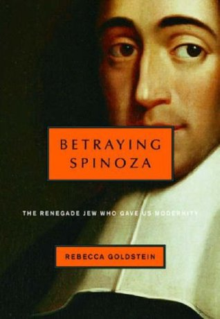 Betraying Spinoza by Rebecca Goldstein