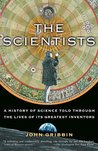 The Scientists by John Gribbin