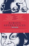 Always Apprentices: The Believer Book of Even More Writers Talking to Writers