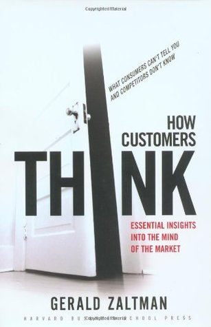 How Customers Think by Gerald Zaltman