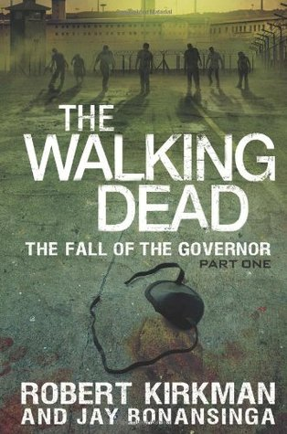 The Walking Dead: The Fall of the Governor - Part One (The Governor Series, #3)