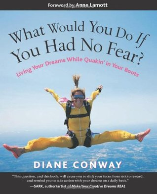 What Would You Do If You Had No Fear? by Diane Conway