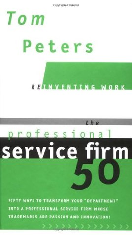 The Professional Service Firm50 (Reinventing Work) by Tom Peters
