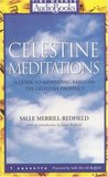 The Celestine Meditations: A Guide to Meditation Based on The Celestine Prophecy