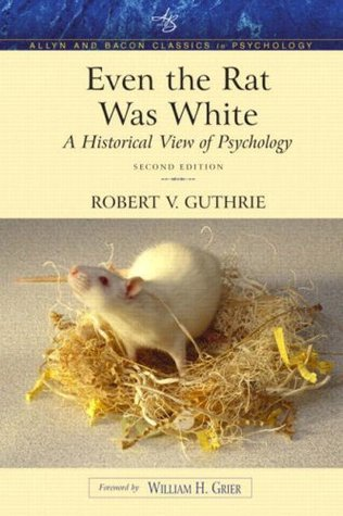 Even the Rat Was White by Robert V. Guthrie