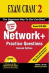 Network+ Certification Practice Questions Exam Cram 2 (Exam N10-003) (2nd Edition)