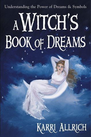 Review A Witch's Book of Dreams: Understanding the Power of Dreams & Symbols PDF by Karri Allrich