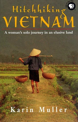 Hitchhiking Vietnam by Karin Muller