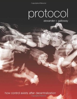 Protocol by Alexander R. Galloway