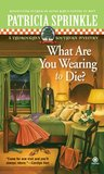 What Are You Wearing to Die? (Thoroughly Southern, #10)