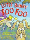 Little Bunny Foo Foo: Told And Sung By The Good Fairy