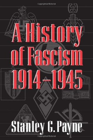 A History of Fascism, 1914-1945 by Stanley G. Payne