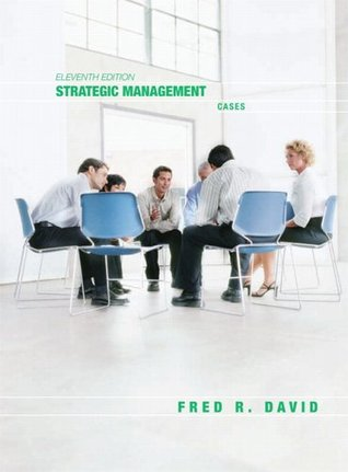 Strategic Management: Cases (11th Edition) (Strategic Management: Concepts and Applications)