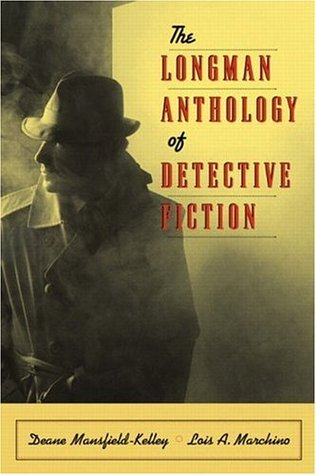 The Longman Anthology of Detective Fiction by Deane Mansfield-Kelley