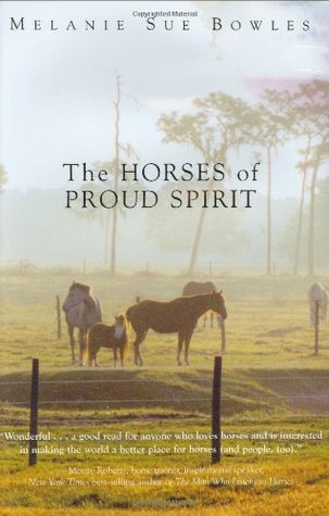 The Horses of Proud Spirit by Melanie Sue Bowles