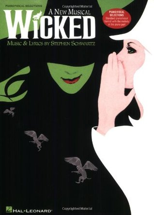 Wicked - Piano/Vocal Arrangement by Stephen Schwartz