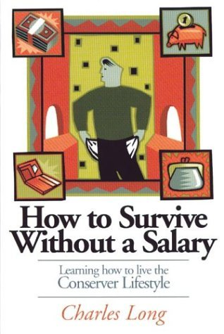 How to Survive Without a Salary by Charles K. Long