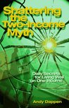 Shattering the Two-Income Income Myth: Daily Secrets for Living Well on One Income