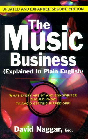 The Music Business (Explained in Plain English) by David Naggar