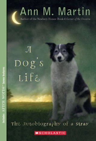 A Dog's Life - The Autobiography of a Stray - Ann M Martin