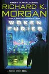 Woken Furies by Richard K. Morgan
