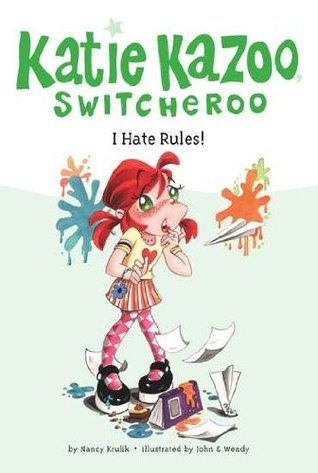 I Hate Rules! (Katie Kazoo, Switcheroo, #5)