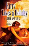 Kitty Takes a Holiday (Kitty Norville #3)