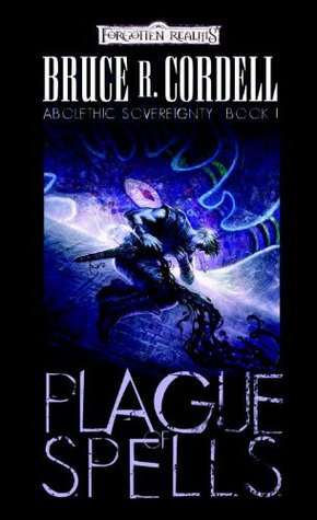 Plague Of Spells by Bruce R. Cordell