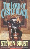 The Lord of Castle Black  (Khaavren Romances, #3: The Viscount of Adrilankha, #2)