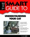The Smart Guide To Understanding Your Cat (Smart Guides)