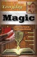 Everyday Magic by Dorothy Morrison