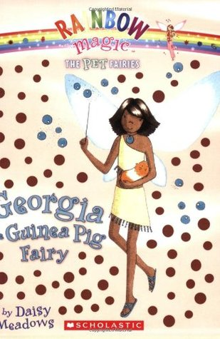 Georgia the Guinea Pig Fairy (Pet Fairies, No. 3)