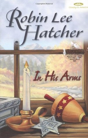 In His Arms by Robin Lee Hatcher
