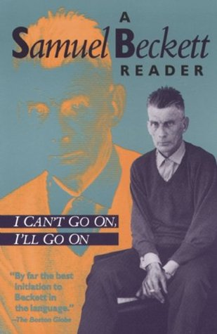 I Can't Go On, I'll Go On by Samuel Beckett