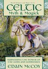 Celtic Myth & Magick: Harnessing the Power of the Gods and Goddesses (Llewellyn's World Religion and Magic Series) (Llewellyn's World Religion and Magic Series)