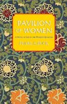 Pavilion of Women: [A Novel of Life in the Women's Quarters]