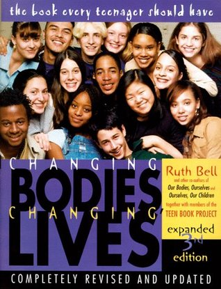 Changing Bodies, Changing Lives: A Book for Teens on Sex ...
