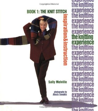The Knitting Experience Book 1 by Sally Melville
