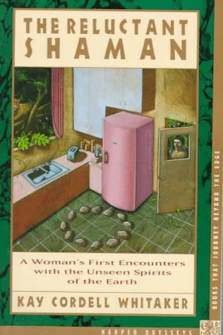 The Reluctant Shaman by Kay Cordell Whitaker