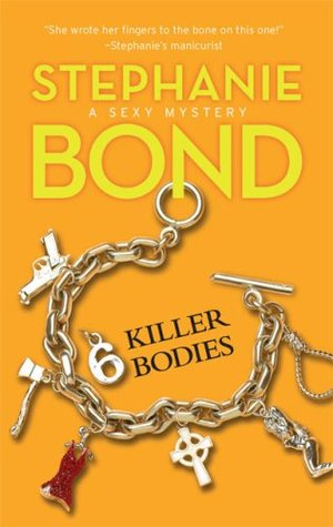 6 Killer Bodies by Stephanie Bond