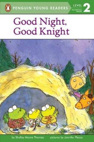 Good Night, Good Knight by Shelley Moore Thomas